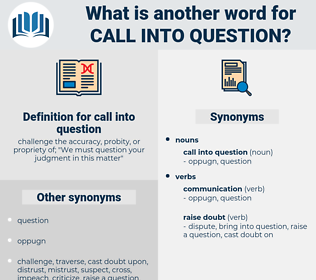 call into question, synonym call into question, another word for call into question, words like call into question, thesaurus call into question
