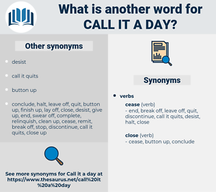 call it a day, synonym call it a day, another word for call it a day, words like call it a day, thesaurus call it a day
