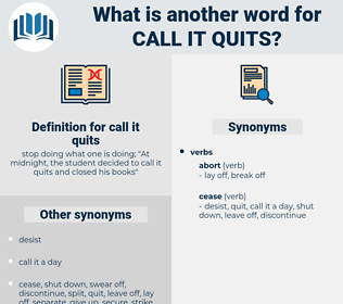 call it quits, synonym call it quits, another word for call it quits, words like call it quits, thesaurus call it quits