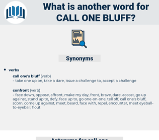 call one bluff, synonym call one bluff, another word for call one bluff, words like call one bluff, thesaurus call one bluff