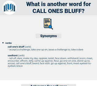 call ones bluff, synonym call ones bluff, another word for call ones bluff, words like call ones bluff, thesaurus call ones bluff