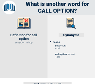 call option, synonym call option, another word for call option, words like call option, thesaurus call option