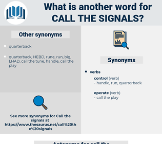 call the signals, synonym call the signals, another word for call the signals, words like call the signals, thesaurus call the signals