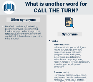 call the turn, synonym call the turn, another word for call the turn, words like call the turn, thesaurus call the turn