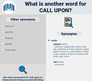 call upon, synonym call upon, another word for call upon, words like call upon, thesaurus call upon
