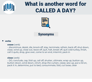 called a day, synonym called a day, another word for called a day, words like called a day, thesaurus called a day