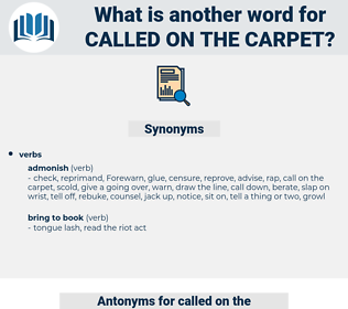 called on the carpet, synonym called on the carpet, another word for called on the carpet, words like called on the carpet, thesaurus called on the carpet