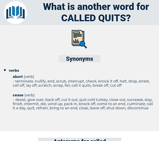 called quits, synonym called quits, another word for called quits, words like called quits, thesaurus called quits