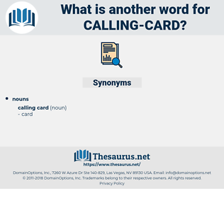 calling card, synonym calling card, another word for calling card, words like calling card, thesaurus calling card