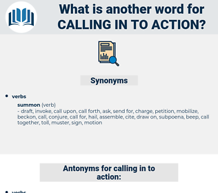 calling in to action, synonym calling in to action, another word for calling in to action, words like calling in to action, thesaurus calling in to action