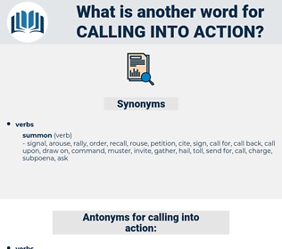 calling into action, synonym calling into action, another word for calling into action, words like calling into action, thesaurus calling into action