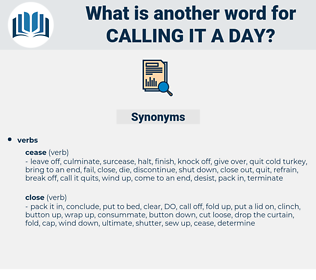 calling it a day, synonym calling it a day, another word for calling it a day, words like calling it a day, thesaurus calling it a day