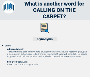 calling on the carpet, synonym calling on the carpet, another word for calling on the carpet, words like calling on the carpet, thesaurus calling on the carpet