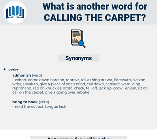 calling the carpet, synonym calling the carpet, another word for calling the carpet, words like calling the carpet, thesaurus calling the carpet