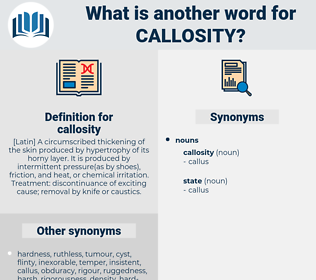 callosity, synonym callosity, another word for callosity, words like callosity, thesaurus callosity