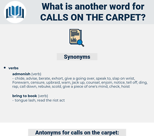 calls on the carpet, synonym calls on the carpet, another word for calls on the carpet, words like calls on the carpet, thesaurus calls on the carpet