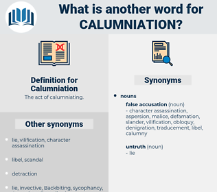 Calumniation, synonym Calumniation, another word for Calumniation, words like Calumniation, thesaurus Calumniation