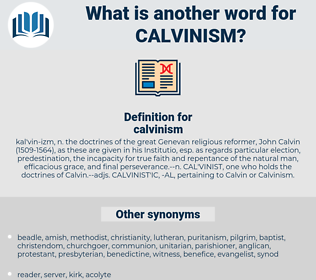 calvinism, synonym calvinism, another word for calvinism, words like calvinism, thesaurus calvinism
