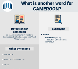 cameroon, synonym cameroon, another word for cameroon, words like cameroon, thesaurus cameroon