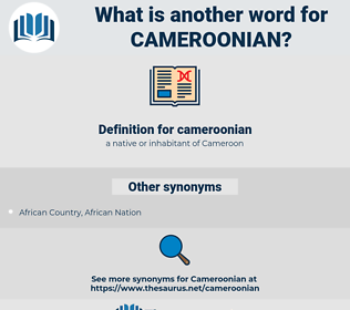 cameroonian, synonym cameroonian, another word for cameroonian, words like cameroonian, thesaurus cameroonian