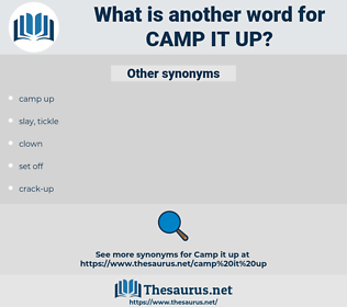 camp it up, synonym camp it up, another word for camp it up, words like camp it up, thesaurus camp it up