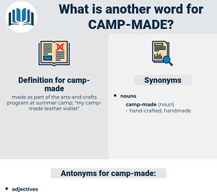 camp-made, synonym camp-made, another word for camp-made, words like camp-made, thesaurus camp-made