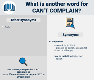 can't complain, synonym can't complain, another word for can't complain, words like can't complain, thesaurus can't complain