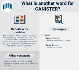 canister, synonym canister, another word for canister, words like canister, thesaurus canister