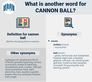 cannon ball, synonym cannon ball, another word for cannon ball, words like cannon ball, thesaurus cannon ball