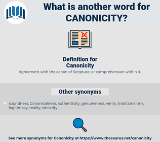 Canonicity, synonym Canonicity, another word for Canonicity, words like Canonicity, thesaurus Canonicity