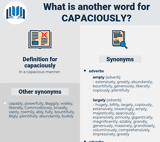 capaciously, synonym capaciously, another word for capaciously, words like capaciously, thesaurus capaciously