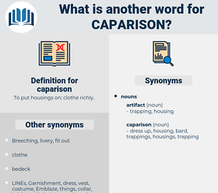 caparison, synonym caparison, another word for caparison, words like caparison, thesaurus caparison