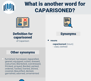 caparisoned, synonym caparisoned, another word for caparisoned, words like caparisoned, thesaurus caparisoned