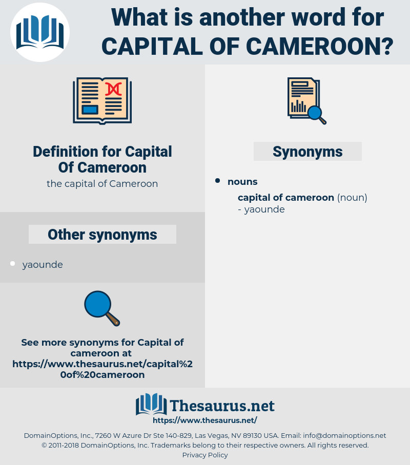 Capital Of Cameroon, synonym Capital Of Cameroon, another word for Capital Of Cameroon, words like Capital Of Cameroon, thesaurus Capital Of Cameroon