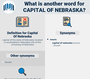 Capital Of Nebraska, synonym Capital Of Nebraska, another word for Capital Of Nebraska, words like Capital Of Nebraska, thesaurus Capital Of Nebraska
