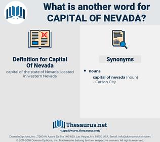 Capital Of Nevada, synonym Capital Of Nevada, another word for Capital Of Nevada, words like Capital Of Nevada, thesaurus Capital Of Nevada
