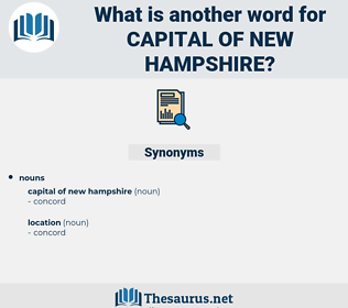 capital of new hampshire, synonym capital of new hampshire, another word for capital of new hampshire, words like capital of new hampshire, thesaurus capital of new hampshire