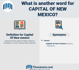 Capital Of New mexico, synonym Capital Of New mexico, another word for Capital Of New mexico, words like Capital Of New mexico, thesaurus Capital Of New mexico