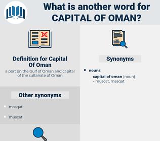 Capital Of Oman, synonym Capital Of Oman, another word for Capital Of Oman, words like Capital Of Oman, thesaurus Capital Of Oman