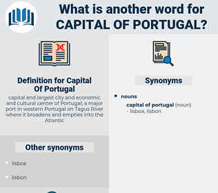 Capital Of Portugal, synonym Capital Of Portugal, another word for Capital Of Portugal, words like Capital Of Portugal, thesaurus Capital Of Portugal