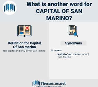 Capital Of San marino, synonym Capital Of San marino, another word for Capital Of San marino, words like Capital Of San marino, thesaurus Capital Of San marino