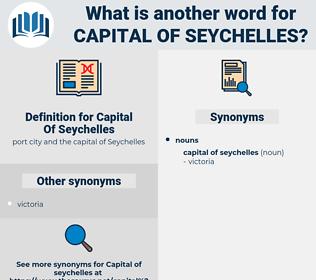 Capital Of Seychelles, synonym Capital Of Seychelles, another word for Capital Of Seychelles, words like Capital Of Seychelles, thesaurus Capital Of Seychelles