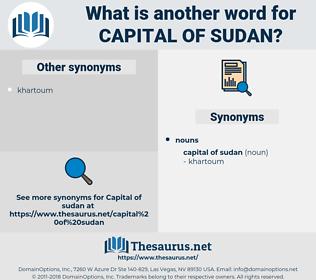 Capital Of Sudan, synonym Capital Of Sudan, another word for Capital Of Sudan, words like Capital Of Sudan, thesaurus Capital Of Sudan