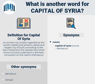 Capital Of Syria, synonym Capital Of Syria, another word for Capital Of Syria, words like Capital Of Syria, thesaurus Capital Of Syria