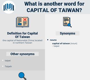 Capital Of Taiwan, synonym Capital Of Taiwan, another word for Capital Of Taiwan, words like Capital Of Taiwan, thesaurus Capital Of Taiwan