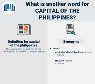 capital of the philippines, synonym capital of the philippines, another word for capital of the philippines, words like capital of the philippines, thesaurus capital of the philippines