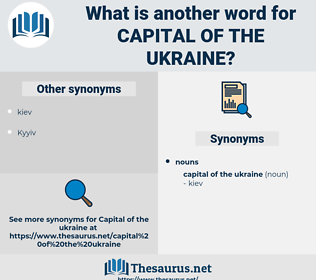 Capital Of The ukraine, synonym Capital Of The ukraine, another word for Capital Of The ukraine, words like Capital Of The ukraine, thesaurus Capital Of The ukraine