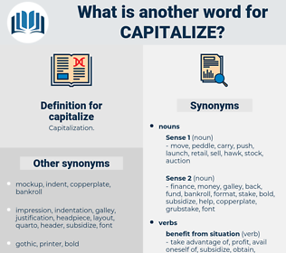 capitalize, synonym capitalize, another word for capitalize, words like capitalize, thesaurus capitalize