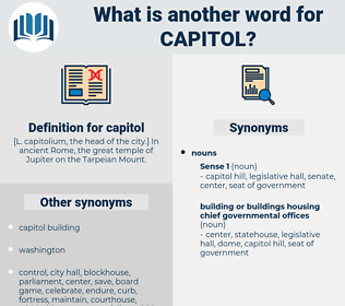 capitol, synonym capitol, another word for capitol, words like capitol, thesaurus capitol