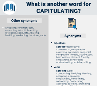 Capitulating, synonym Capitulating, another word for Capitulating, words like Capitulating, thesaurus Capitulating